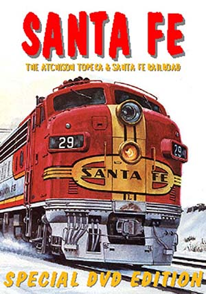 Santa Fe, The Atchison Topeka & Santa Fe Railroad (DVD)