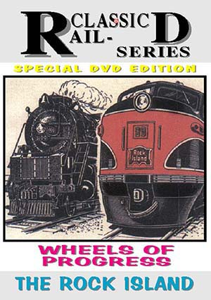 "Wheels of Progress ""The Rock Island: (DVD)"