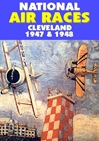 National Air Races, Cleveland 1947 & 1948