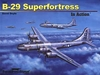 B-29 Superfortress In Action, Squadron Signal Publications Item Number SS10227