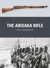 Arisaka Rifle by Osprey Publishing item number: OSPWPN70